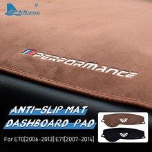 AIRSPEED – tapis de tableau de bord antidérapant pour BMW X5, E70, X6, E71, accessoires en flanelle, revêtement intérieur