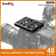 SmallRig Top Plate for Canon C200 Original Handgrip/Magic Arms/EVF Bracket Mounting Quick Release C200 Plate Kit - 2056