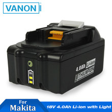 VANON FOR MAKITA BL1840 Li-Ion 18V 4000mAh 4.0 Ah Lithium-ion Rechargeable Power Tools Battery with LED light BL1840B BL1830B(China)