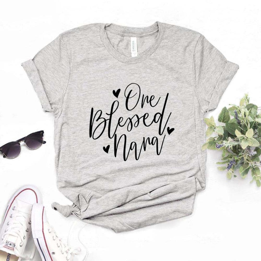 One Blessed Nana Women Tshirts Cotton Casual Funny T Shirt For Lady  Yong Top Tee Hipster 6 Color Drop Ship NA-835