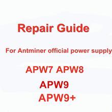 Antminer – alimentation officielle APW7 APW8 APW9 APW9 + APW12, guide de réparation en anglais