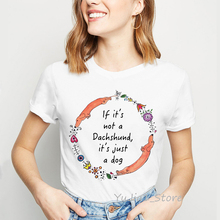 If it's not a Dachshund,it's just a dog letters flowers print funny t shirts women graphic tee shirt femme dog lover t-shirt tum not just a witch