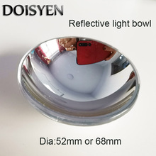 D52mm/68 mm Reflective light bowl DIY Projection kits parabolic reflector / projector reflective Bow lens Free Shipping