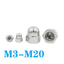 Dome Nuts Stainless Steel Hexagon Acorn Nut Cap Decorative Cover Semicircle M3 M4 M5 M6 M8 M10 M12 M14 M16 M20