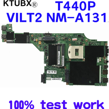 VILT2 NM-A131 for Lenovo Thinkpad T440P notebook motherboard 100% test work FRU 04X4077 04X4074 04X4078 04X4082 00HM971