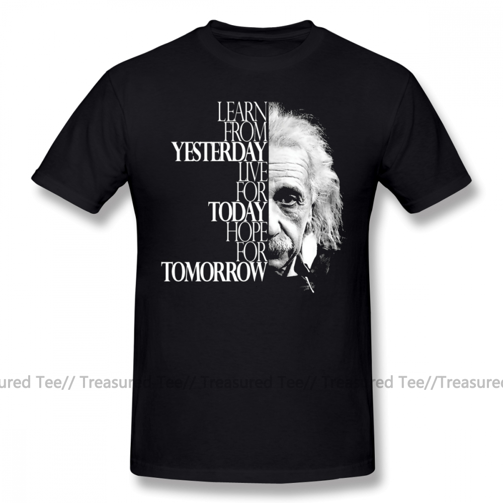 Einstein T Shirt Live For Today T-Shirt Awesome Printed Tee Shirt 100 Cotton Man 6xl Short Sleeves Casual Tshirt