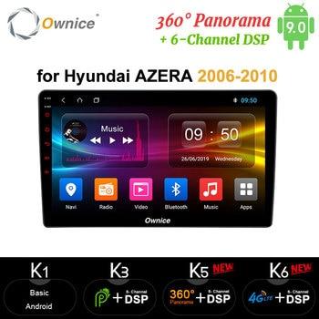 Ownice Octa 8 Core Android 9,0 coche DVD Radio carplay 4G LTE 360 Panorama DSP SPDIF para Hyundai Azera 2006, 2007, 2008, 2009, 2010