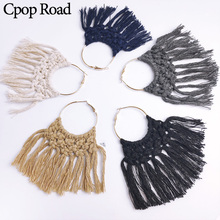 Cpop Boho Handmade Weave Big Macrame Earring Ethnic Fashion Tassel Earrings Bridesmaid Jewelry Women Accessories Hot Sale Gifts