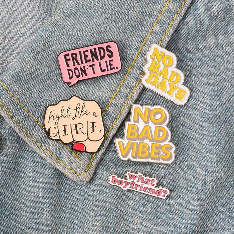 กระตุ้น Quote Enamel PIN สตรีนิยม Girl Power NO BAD VIBES เข็มกลัดกระเป๋าเสื้อ Lapel PIN ป้ายการ์ตูนของขวัญเครื่องประดับสำหรับผู้หญิง
