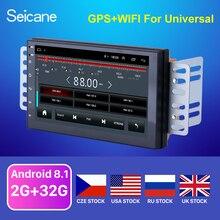 Seicane высокая версия ОЗУ 2 ГБ+ ПЗУ 32 ГБ Android 8,1 7 дюймов 2Din универсальный автомобильный Радио gps мультимедийный блок плеер для VW Nissan Kia