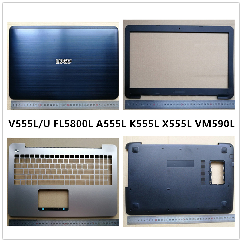New Laptop For ASUS V555L/U FL5800L A555L K555L X555L VM590L LCD Back Cover Top Case/Front Bezel/Palmrest/Bottom Base Cover Case