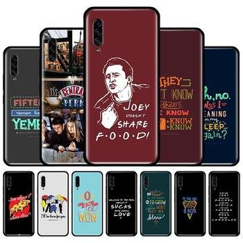 Amigos TV Show citas de la caja del teléfono de silicona para Samsung Galaxy A10 A20 A30 A40 A50 A51 A70 A80 A71 A11 A21 A31 A41 A91 cubierta