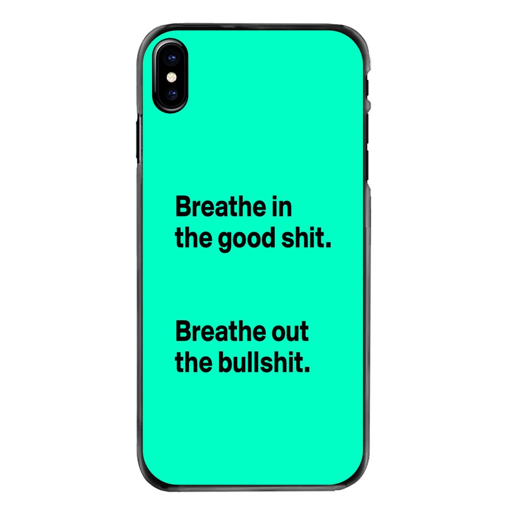 Phone Skin Cover Breathe in the good shit or out the bullshit For Samsung Galaxy A3 A5 A7 A8 J1 J2 J3 J5 J7 Prime 2015 2016 2017