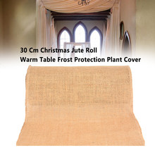 30 Cm Decorative Frost Protection Shelter Jute Roll Warm Christmas Wedding Party Anti Cold Table Garden Plant Cover Protective(China)