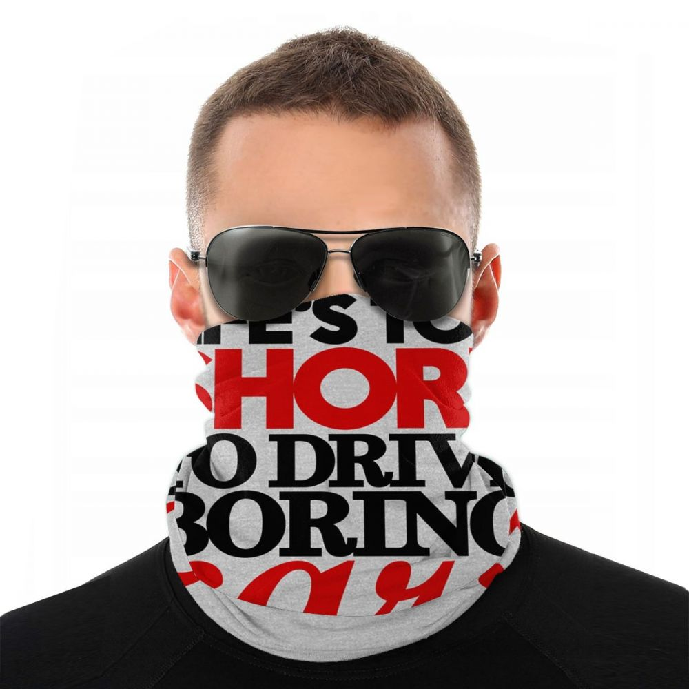 Life's Too Short To Drive Boring Cars (4) Scarves Bandana