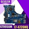 GL552JX материнская плата REV2.0 GTX950M/2G I7-4720CPU для ASUS <font><b>FX</b></font>-plus ZX50J ZX50JX GL552J GL552JX Материнская плата ноутбука 100% протестирована