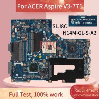 REV.2.1 Pour ACER Aspire V3-771G Ordinateur Portable carte mère VA70 VG70 SLJ8C N14M-GL-S-A2 DDR3 Carte Mère