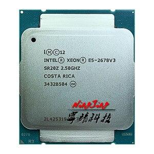 Image 1 - Intel Xeon E5 2678V3 E5 2678v3 E5 2678 v3 2.5 GHz processore CPU a vento quattro Thread a dodici Core 30M 120W LGA 2011 3