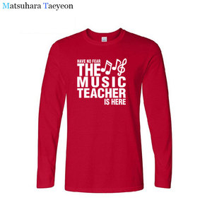 Image 2 - tshirt Have No Fear The Music Teacher Is Here Fathers Gift Funny T Shirts Print T Shirt Men Long Sleeve Cotton T shirt clothing