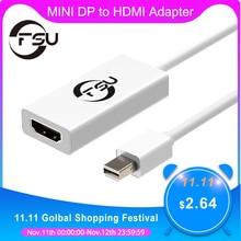 FSU Cable adaptador DP a HDMI para Apple, Mac, Macbook Pro Air, DisplayPort de alta calidad