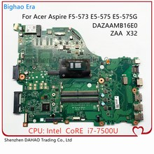 Original For ACER E5-575 F5-573 E5-575G Laptop Motherboard ZAA X32 DAZAAMB16E0 MB With I7-7500 CPU DDR4 100% Fully Tested