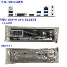 Orijinal IO I/O Shield arka plaka arka plaka arka plakaları blender braketi ASUS TUF B450M PLUS oyun 、 TUF B450M PRO oyun