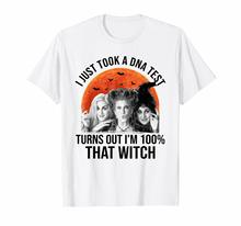 I Just Took A DNA Test Turns Out I'm 100% That Witch Hocus Pocus White T-Shirt 100% Cotton Fashion T-Shirts top tee not just a witch