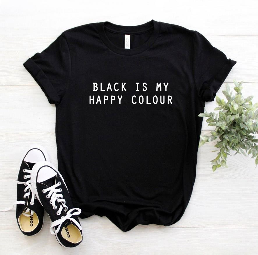 Black Is My Happy Colour Letters Print Women Tshirt Cotton Funny Casual Hipster T Shirt For Lady Top Tees Tumblr Drop Ship TZ1