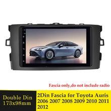 2 Din Fascia Panel Plate Car Radio Fascias Surround For TOYOTA Auris 2006 2007 2008 2009 2010 2011 2012 DVD Refitting Frame Dash