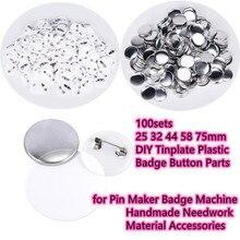 100 סטי 25 32 44 58 75mm DIY Tinplate תג כפתור חלקי פין יצרנית תג מכונה בעבודת יד Needwork חומר אבזרים