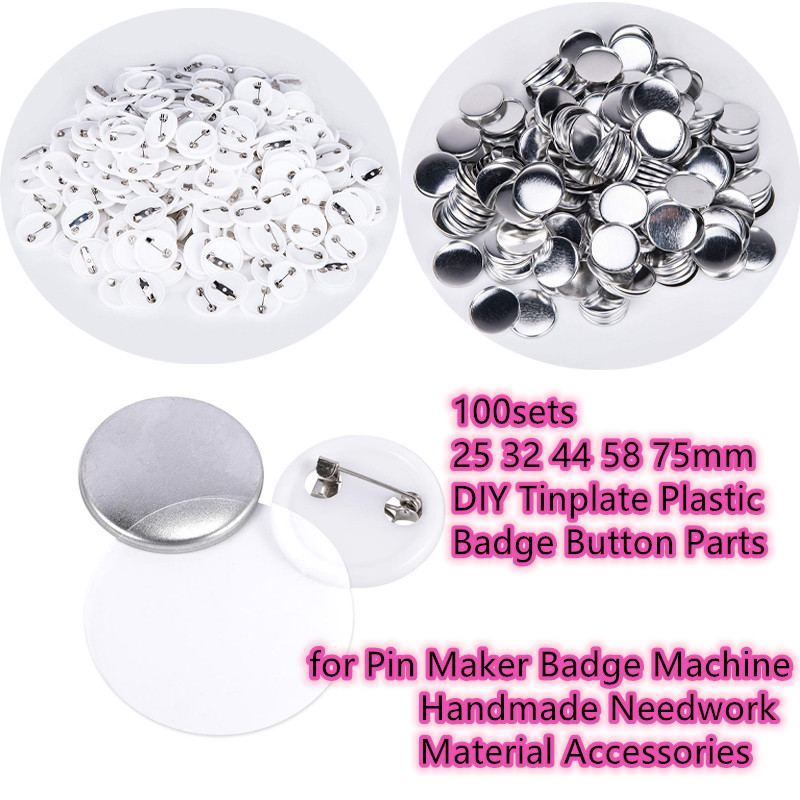 100sets 25 32 44 58 75mm DIY Tinplate Badge <font><b>Button</b></font> Parts for <font><b>Pin</b></font> Maker Badge Machine Handmade Needwork Material Accessories image