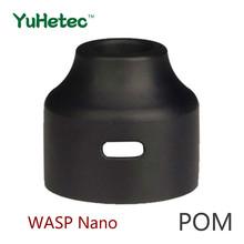 YUHETEC WASP Nano RDA RDTA 22mm POM PC PEI górna czapka wymiana-1 sztuk osa Nano RDA 22mm górna czapka wymiana tanie tanio Wymiana zbiornika Z tworzywa sztucznego