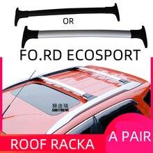 2 шт. штанги на крышу для FORD Ecosport 2013+ боковые рейлинги из алюминиевого сплава поперечные Рейлинги на крышу багажника CUV SUV светодиодный