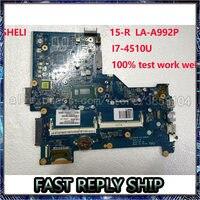 SHELI Für HP 15-R laptop Motherboard mit I7-4510U CPU ZSO50 LA-A992P 784567-501 ZSO50 SR1EB notebook pc mainboard 100% test ok