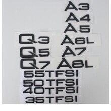 Gloss Black Letters for Audi A3 A4 A5 A6 A7 A8 A4L A6L A8L Q3 Q5 Q7 Q8 35TFSI 40TFSI 45TFSI 50TFSI 55TFSI TDI TFSI Emblems Badge автомагнитола audi a6l a4l q5 q7 a8l cd mp3 cd