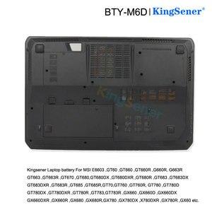 Image 5 - Kingsener New BTY M6D Laptop Battery for MSI GT60 GT70 GX780R GX680 GX780 GT780R GT660R GT663R GX660 GT680R GT783R 9CELLS