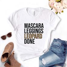 Mascara Leggings Leopard Done Print Women Tshirts Cotton Casual Funny t Shirt For Lady Top