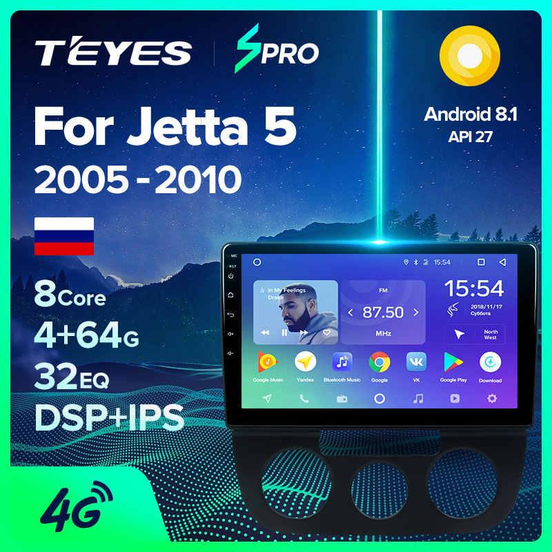 TEYES SPRO para Volkswagen Jetta 5, 2005, 2006, 2007, 2008, 2009, 2010, reproductor Multimedia de Radio para coche, navegación GPS, Android 8,1
