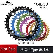 Motsuv bicicleta 104bcd redonda chainring mtb montanha estreita roda larga 32t 34t 36t 38t peças da placa de único dente