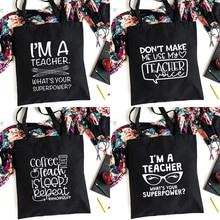 I'm A Teacher What's Your Superpower Teacher Life Canvas Black Shopping Tote Bag Reusable Shoulder Cloth Book Bag Gift Handbag