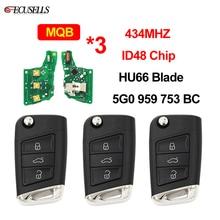 3 ชิ้น/ล็อต REMOTE Key 434MHz ID48 ชิป 5G0 959 753 BC HU66 สำหรับ VW สำหรับ Volkswagen MQB สำหรับกอล์ฟ VII Golf 7 MK7 Skoda Octavia A7