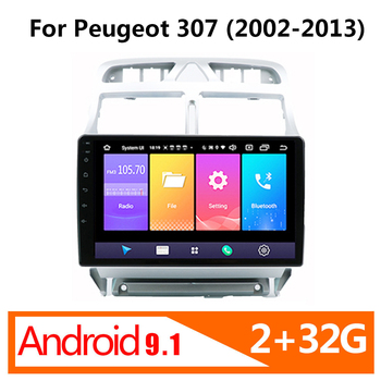 9 inch 2G + 32G Android 9.1 For Peugeot 307 2002 - 2013 Car Radio Multimedia Video Player Navigation GPS 2 din Autoradio no dvd image