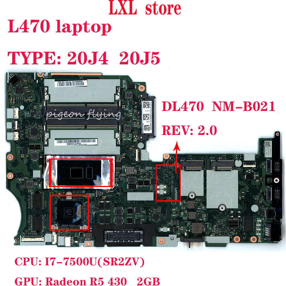 DL470  NM-B021 For Thinkpad L470 Laptop Motherboard 20J4 20J5 CPU:I7-7500U GPU: R5 430 2GB FRU 02DL550 02DL551 02DL552 02DL553