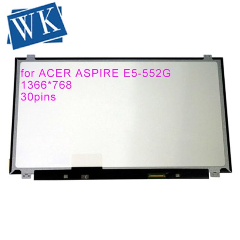 Laptop LCD Screen For ACER ASPIRE E5-552G E5-532 ES1-521 ES1-531 E5-574 ES1-571 E1-522 SERIES
