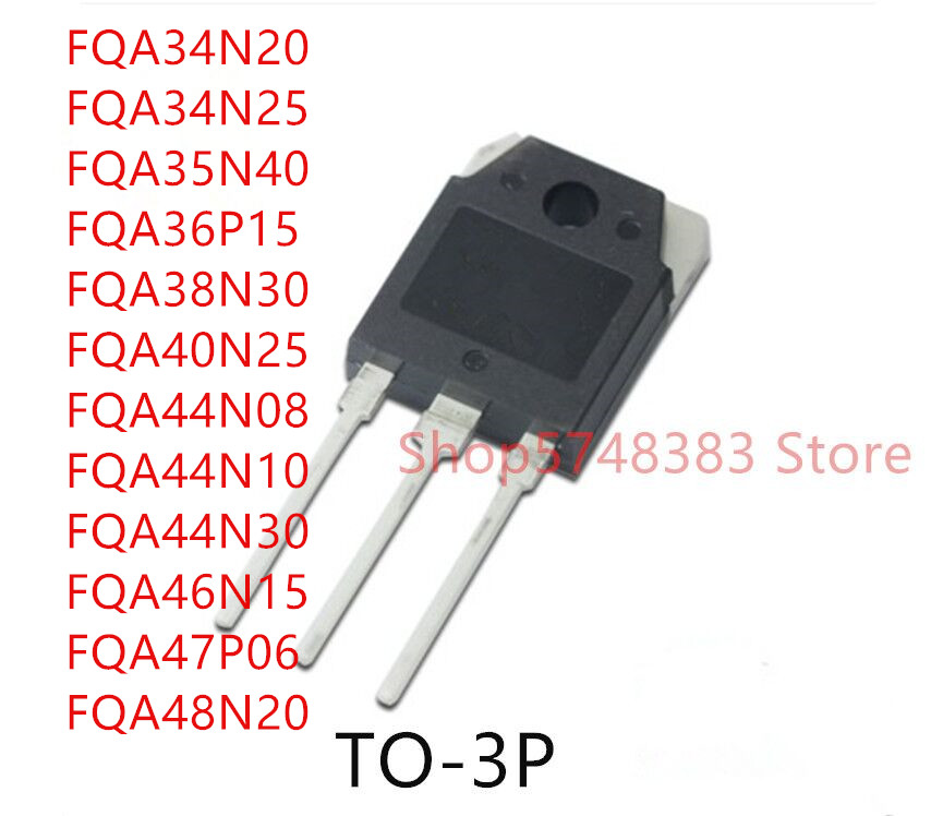 10PCS/LOT FQA34N20 FQA34N25 FQA35N40 FQA36P15 FQA38N30 FQA40N25 FQA44N08 FQA44N10 FQA44N30 FQA46N15