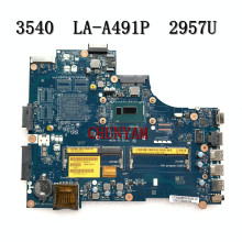 CPU Dell Latitude 3540 Laptop Motherboard Mainboard LA-A491P NEW FOR Celeron 2957u/Cpu/Cn-0ykphw/..