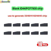 10 pc/lote placa pcf7935 id44 microplaqueta cerâmica usada para gerar 33/40/41/42/44/45 mesma função com pcf7935aa pcf7935as chip