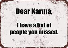 Femiad caro karma, tenho uma lista de pessoas que te perderam. Sinal engraçado 30x20 cm da lata do metal