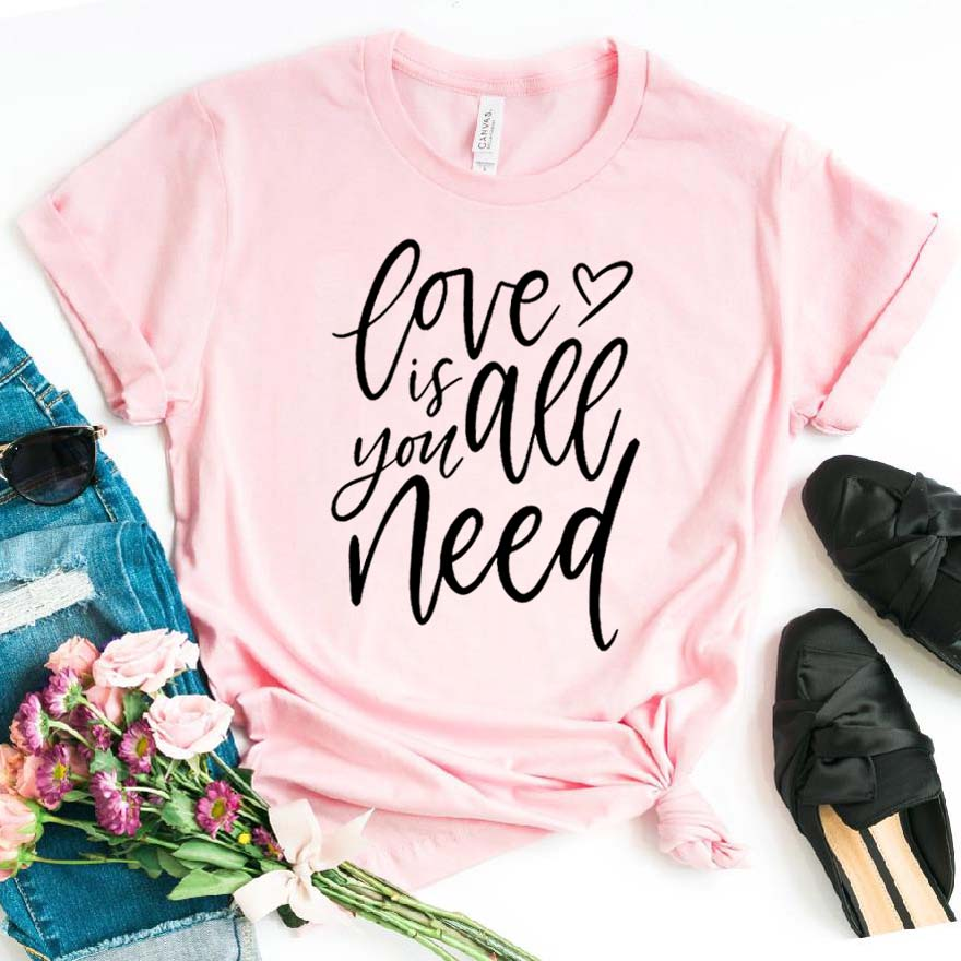 Love Is All You Need Print Women Tshirt Cotton Casual Funny T Shirt For Lady Girl Top Tee Hipster Drop Ship NA-280