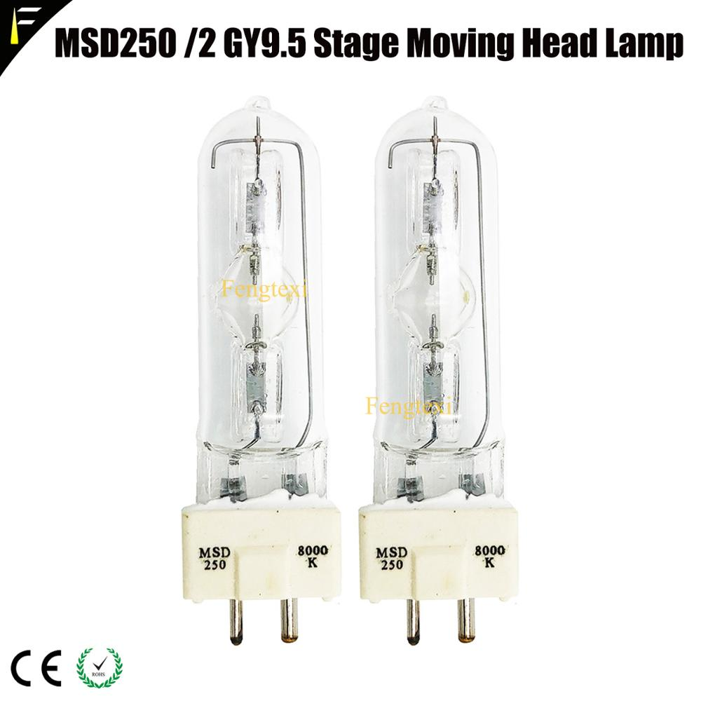2pcs/lot 250W Dysprosium Lamp MSD / MSR 250 Stage Film And Television Wedding Bar Computer Moving Head Light Bulb MSD250